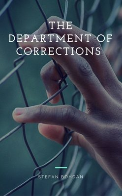 The Department of Corrections, Book One by Stefan Bohdan
