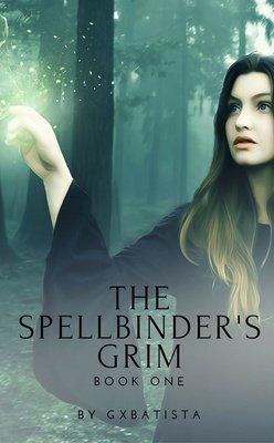 The SpellBinder's Grim: Book One by Gxbatista