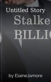 Stalked by the BILLIONAIRE by ElaineJamore