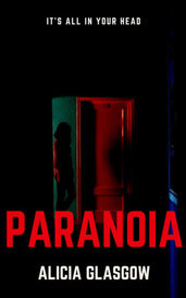 paranoia  by Alicia Glasgow