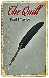 The Quill by Paul J. Taylor