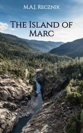 The Island of Marc by M.A.J. Recznik