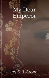 My Dear Emperor by S. J. Crona