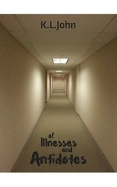 Of Illnesses And Antidotes by Kayleigh John