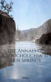 The Annals of Croochouchia:  37 Hot Springs by JOY42