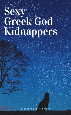Sexy Greek God Kidnappers by AustinKalin