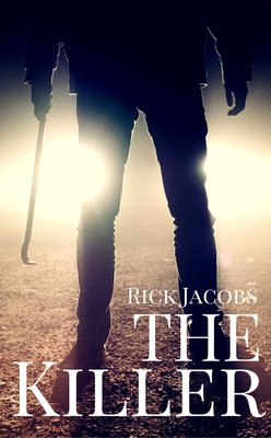 The Killer by Rick Jacobs