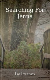Searching For Jenna by tbrews