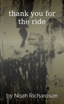 thank you for the ride by Noah Richardson