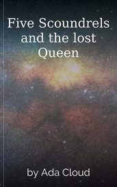 Five Scoundrels and the lost Queen by Ada Cloud