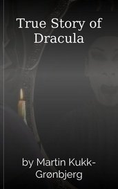 True Story of Dracula by Martin Kukk-Grønbjerg