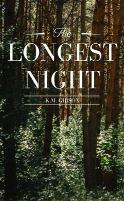 The Longest Night by K.M. Gibson