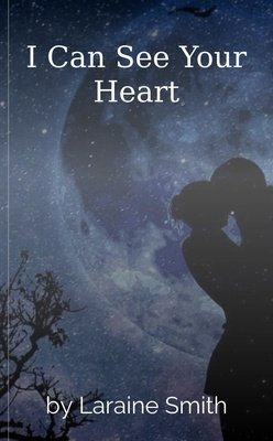 I Can See Your Heart by Laraine Smith