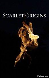 Scarlet Origins by Valiantine