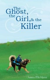 The Ghost, the Girl, and the Killer by Jessica McAlpine