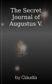 The Secret Journal of Augustus V. by Cláudia