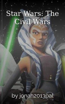Star Wars: The Civil Wars by jonah2013pal