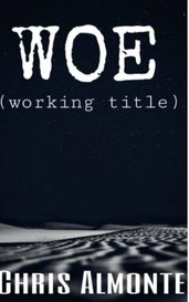 Woe. by Chris Almonte