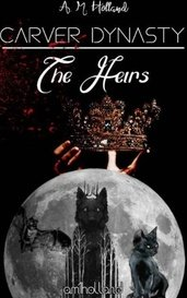 CARVER DYNASTY - The Heirs by A. M. Holland