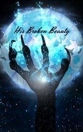 His Broken Beauty by SadlolliepopHQ