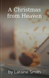 A Christmas from Heaven by Laraine Smith