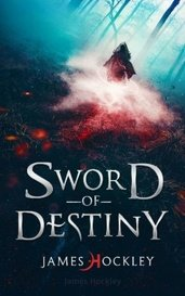 Sword of Destiny by James Hockley
