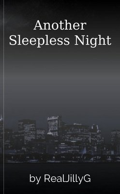 Another Sleepless Night by RealJillyG