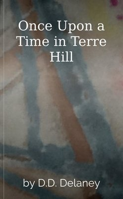 Once Upon a Time in Terre Hill by D.D. Delaney
