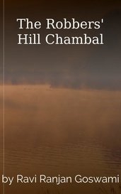 The Robbers' Hill Chambal by Ravi Ranjan Goswami