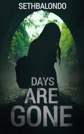 Days are Gone by SethBalondo