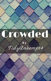 Crowded by TidyUnkempt4