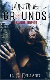 Hunting Grounds: The Silent Empire (Part One)  by Ryley Dillard