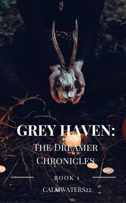 Grey Haven (Book 1: The Dreamer Chronicles) by calmwaters22