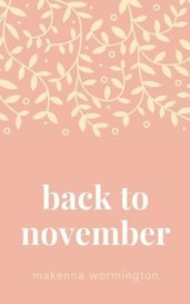 Back To November by Makenna