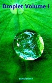 Droplet Volume I by samcfarland