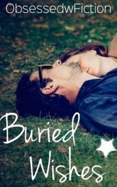 Buried Wishes by ObsessedwFiction