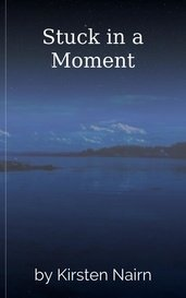 Stuck in a Moment by Kirsten Nairn