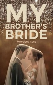 My Brother's Bride by Melodious Song