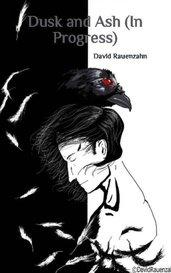 Dusk and Ash (In Progress) by David Rauenzahn