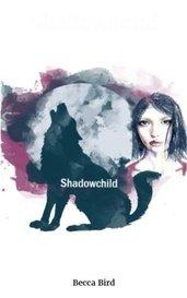 Shadowchild by Becca Bird