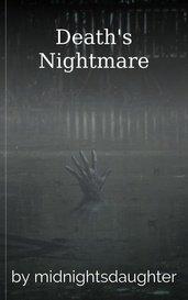 Death's Nightmare by midnightsdaughter