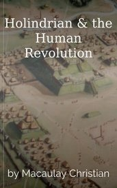 Holindrian & the Human Revolution by Macaulay Christian