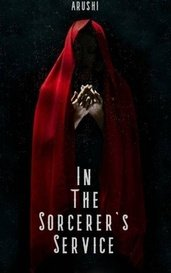 In the Sorcerer's Service by Arushi