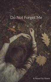 Do Not Forget Me by Yaana❄️