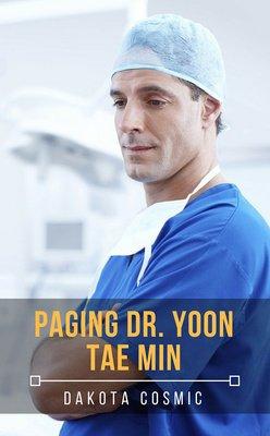 Paging Dr. Yoon Tae Min by Dakota Cosmic