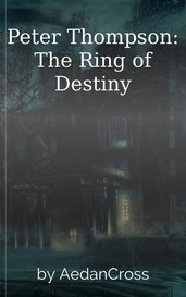 Peter Thompson: The Ring of Destiny by AedanCross