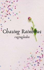 Chasing Rainbows by raginglesbo