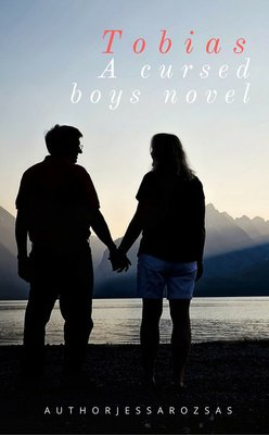 Tobias - A cursed boys novel by AuthorJessaRozsas