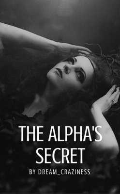 The Alpha's Secret by Dream_Craziness