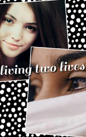 Living two lives  by Crazynerdo2